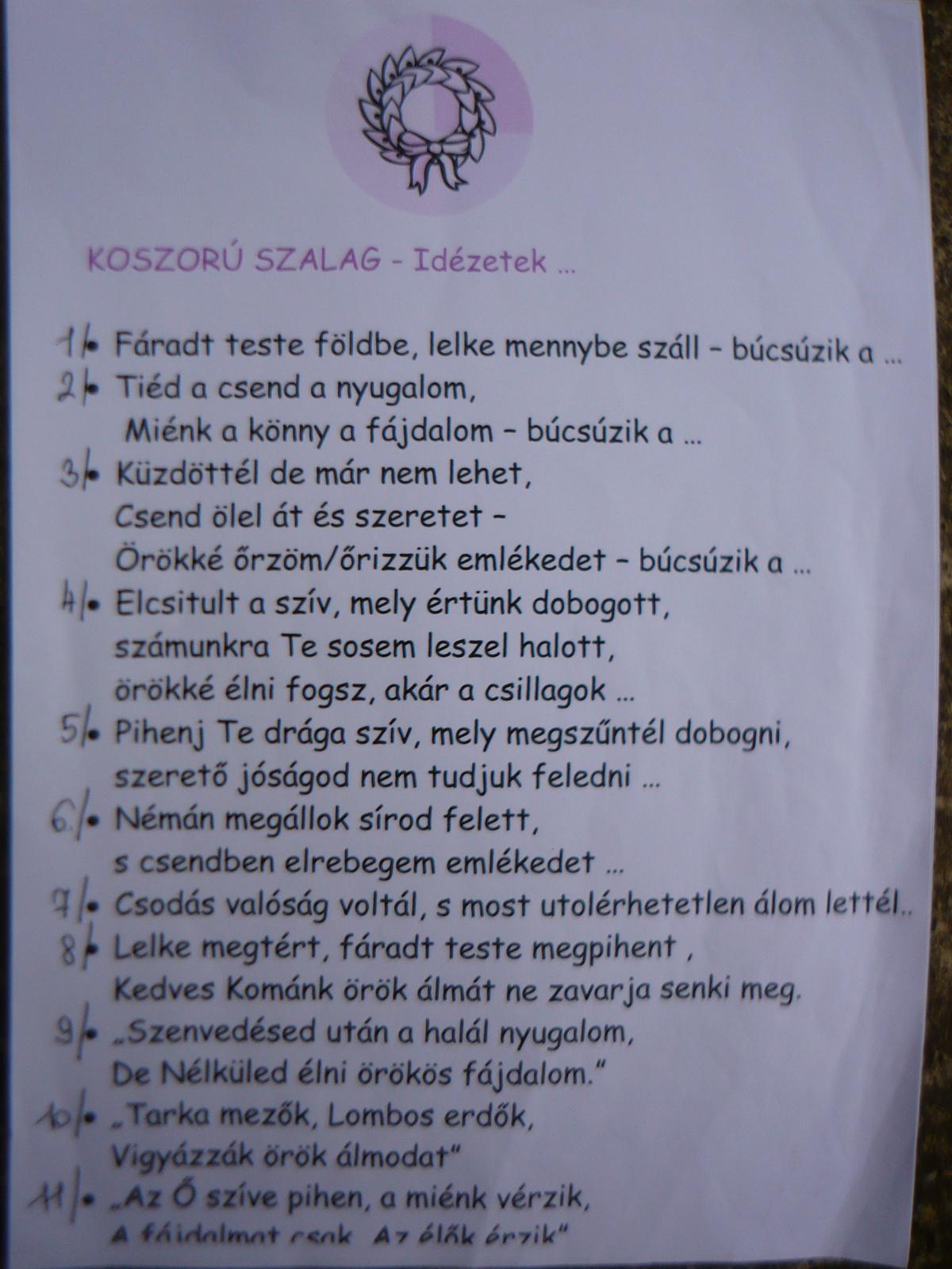 temetési szalagra idézetek Koszorú szalag  IDÉZETEK I.    Jusztina   indafoto.hu